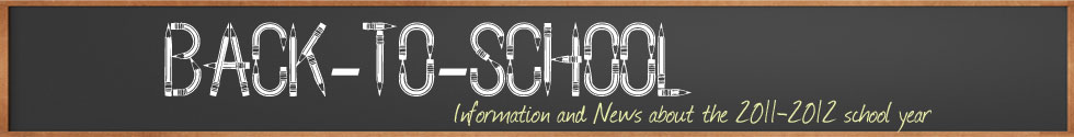Back to School Information for the 2011-2012 school year